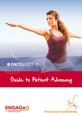Factsheet 11_Guide to Patient Advocacy ENGAGe ASACO ESGO 2015