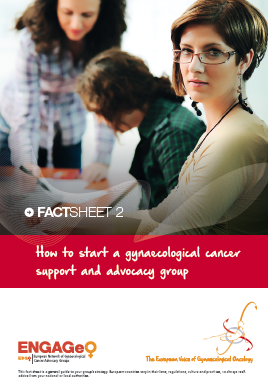 Factsheet-2_How-to-start-a-gynaecological-cancer-support-and-advocacy-group ENGAGE ESGO ASACO 2015