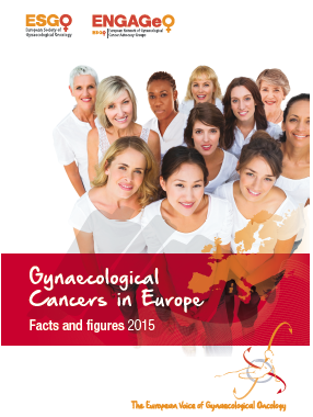 Gynaecological Cancer in Europe, Facts and figures 2015 ENGAGe ESGO ASACO